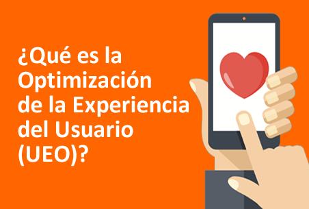 El SEO no está muerto: ¿Qué es UEO (User Experience Optimization)?